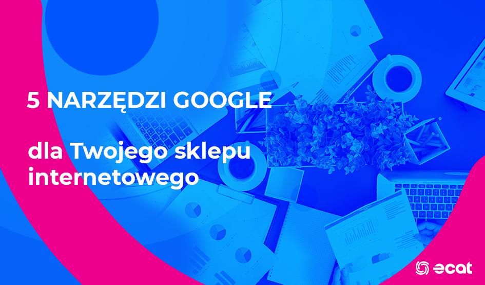 narzędzia Google dla sklepu internetowego